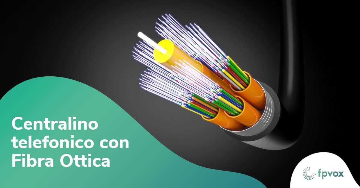 centralino telefonico con fibra ottica
