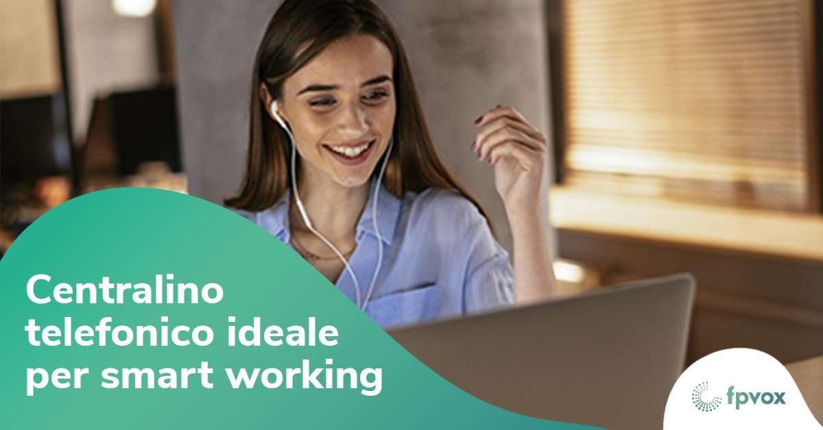 centralino telefonico ideale per lo smart working