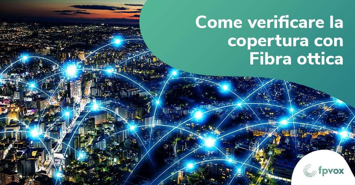 come verificare la copertura fibra ottica